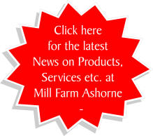 Click here for the latest News from Mill Farm Ashorne